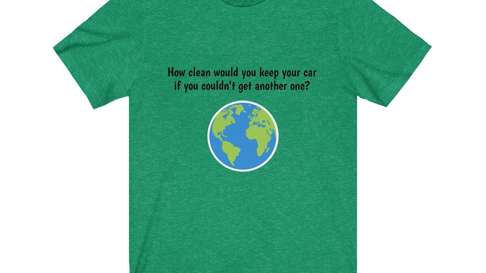 Earth Environmental Greenpeace Earthday Earth Day Unisex Jersey Short Sleeve T