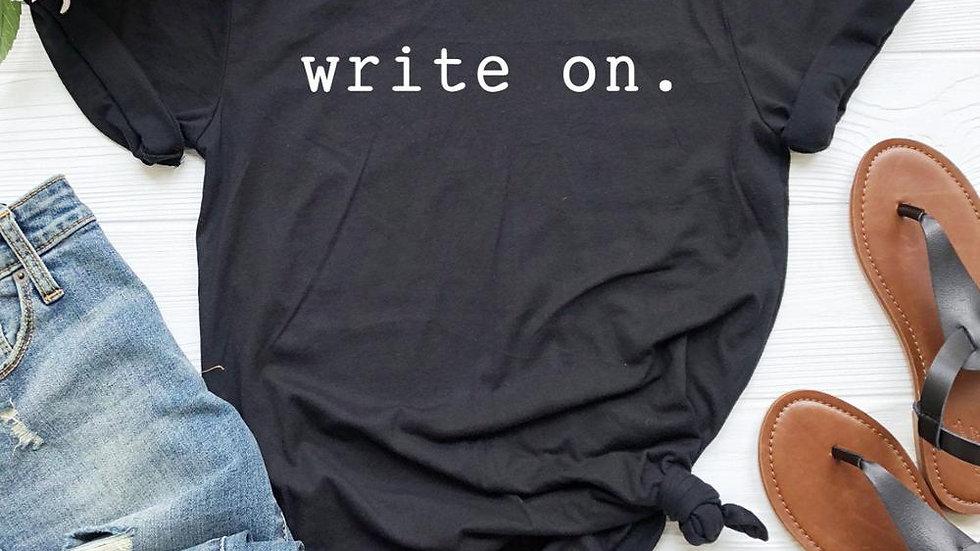Write on Women T Shirt Smart Writers Author Journalist Smart