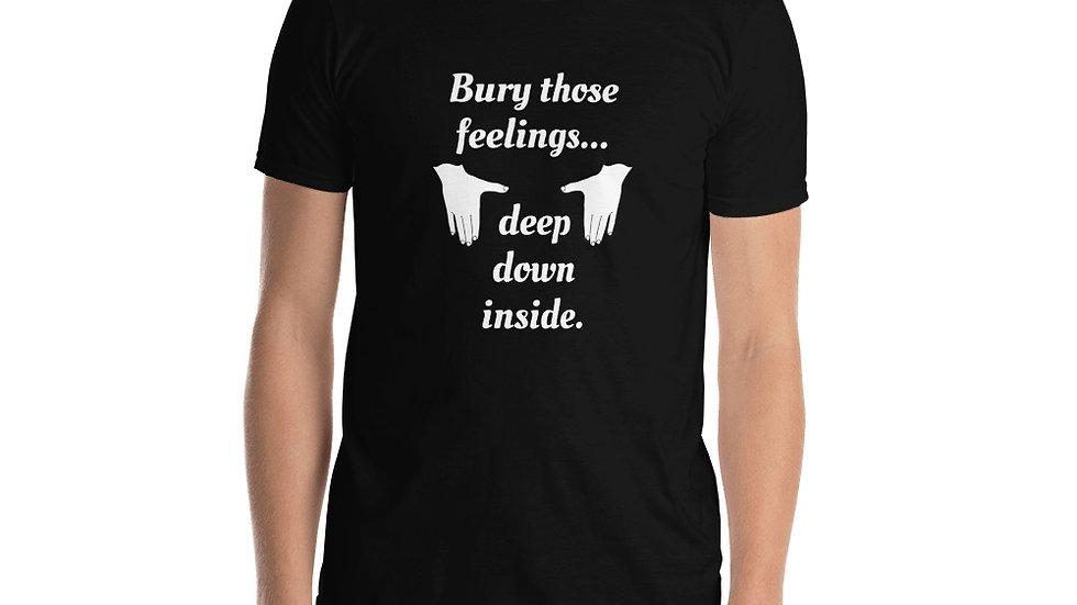 Short-Sleeve Unisex Black T-Shirt Bury those feelings