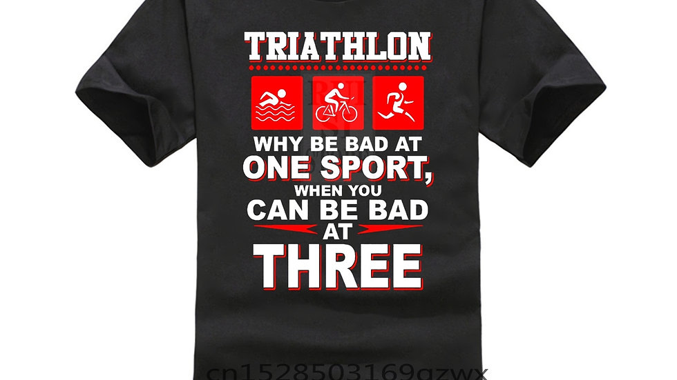 Triathlon Why Be Bad at One Sport When You Can Be Bad at Three T-Shirt