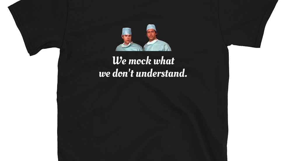 Spies like us we mock what we don't understand T-Shirt