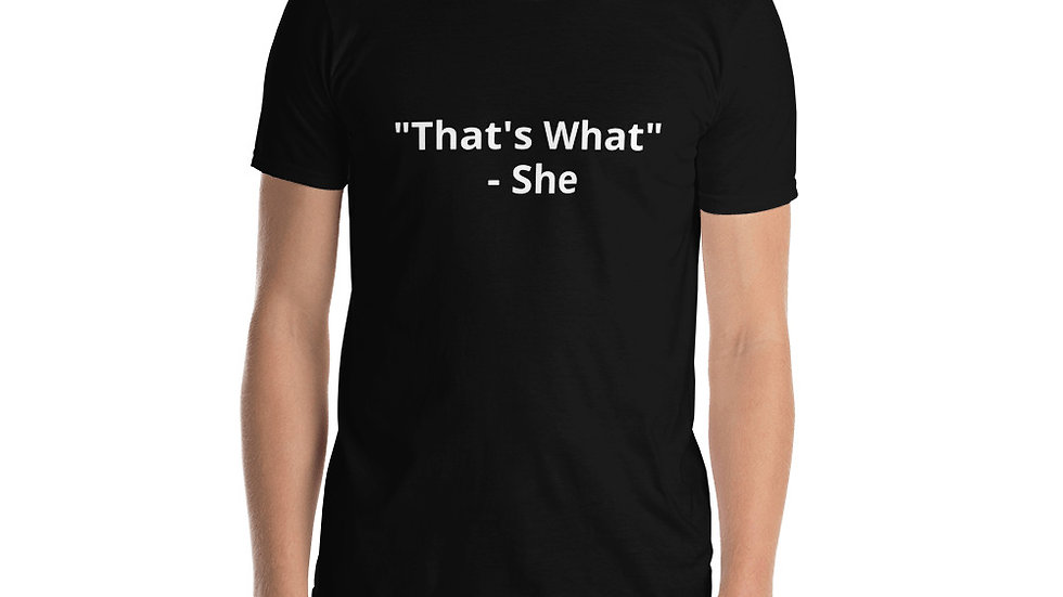 Short-Sleeve Unisex T-Shirt That's what she said