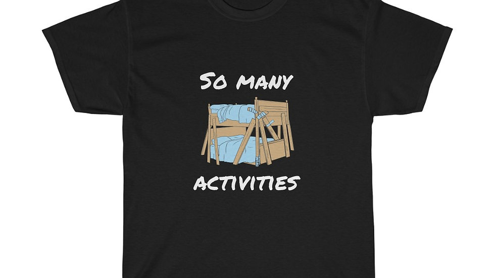 Step Brothers So Many Activities Bunk Beds Unisex Heavy Cotton Tee