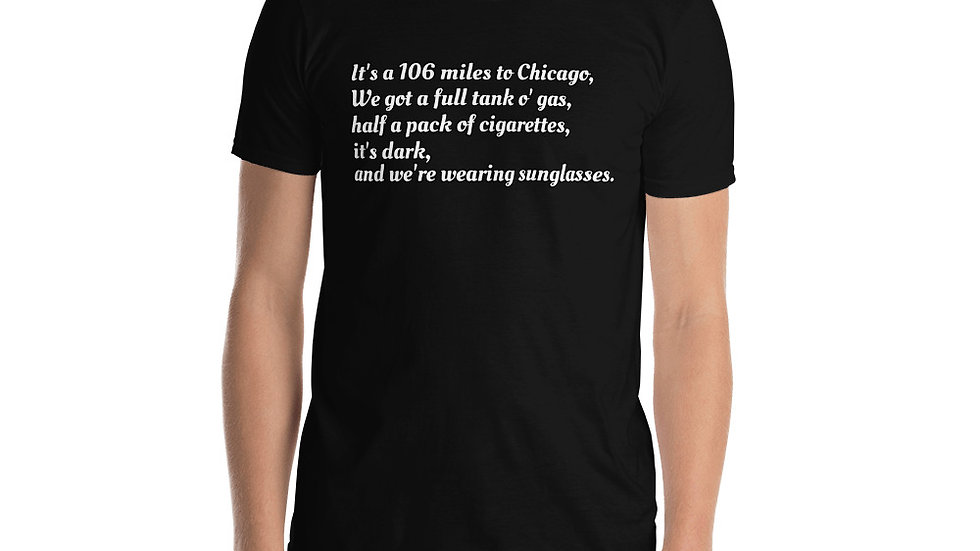 Unisex Shirt Blues Brothers 106 miles to Chicago Hit It on back