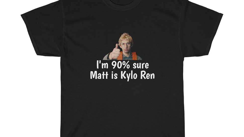 90% Sure Matt is Kylo Ren Unisex Heavy Cotton Tee Star Wars SNL