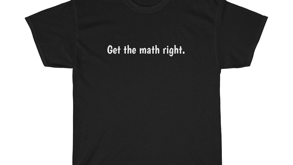 Get the math right Unisex Heavy Cotton Tee