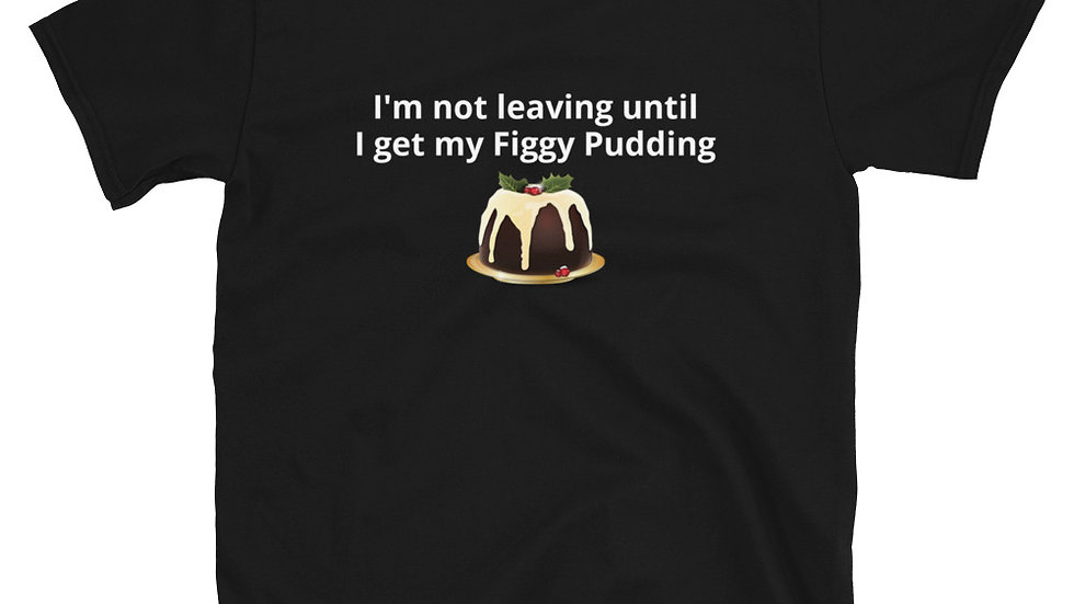 Figgy Pudding T-Shirt We wish you a Merry Christmas