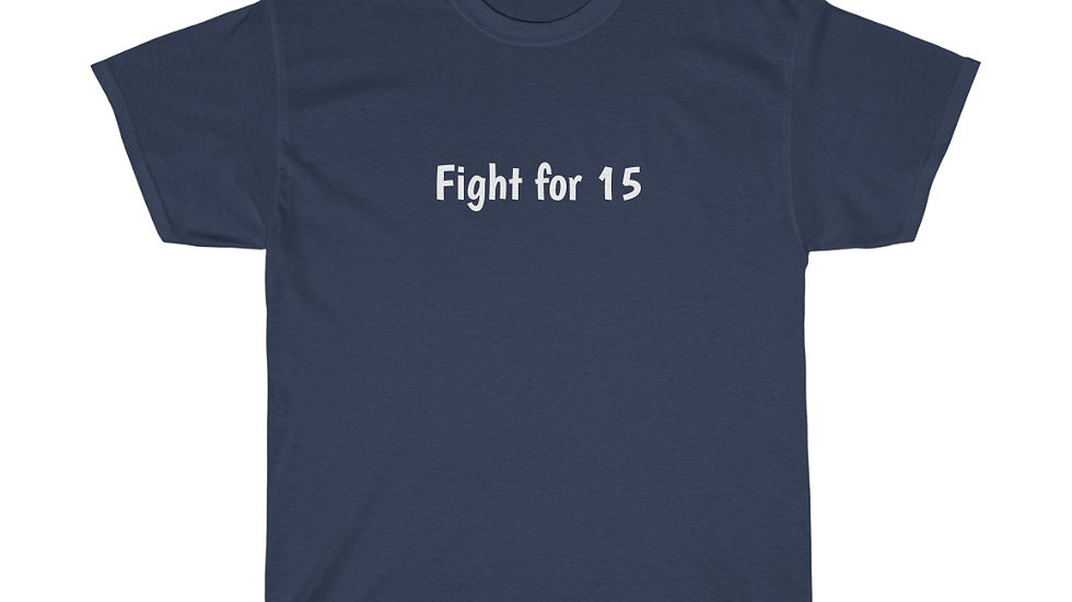 Fight for 15 Unisex Heavy Cotton Tee