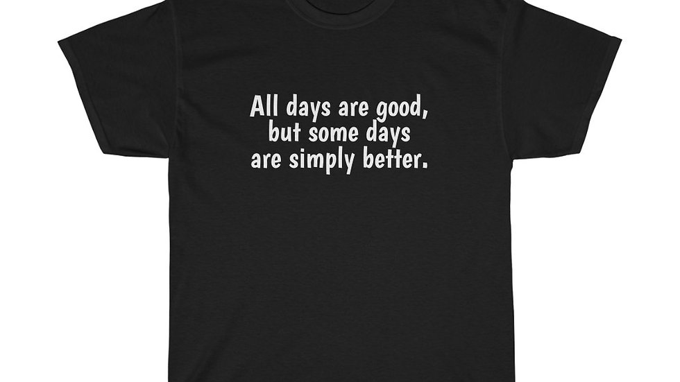 All days are good optimism Unisex Heavy Cotton Tee