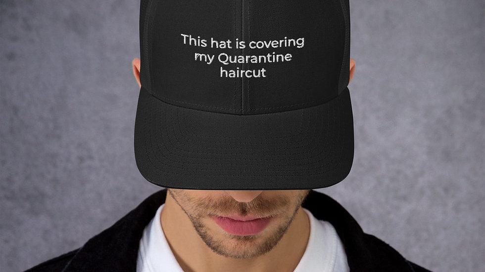 Trucker Cap Quarantine Haircut