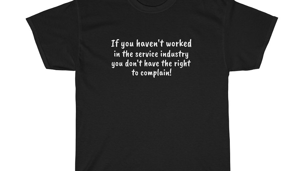 Service Industry Waiter waitress bartender no complaints Karen Unisex Cotton T