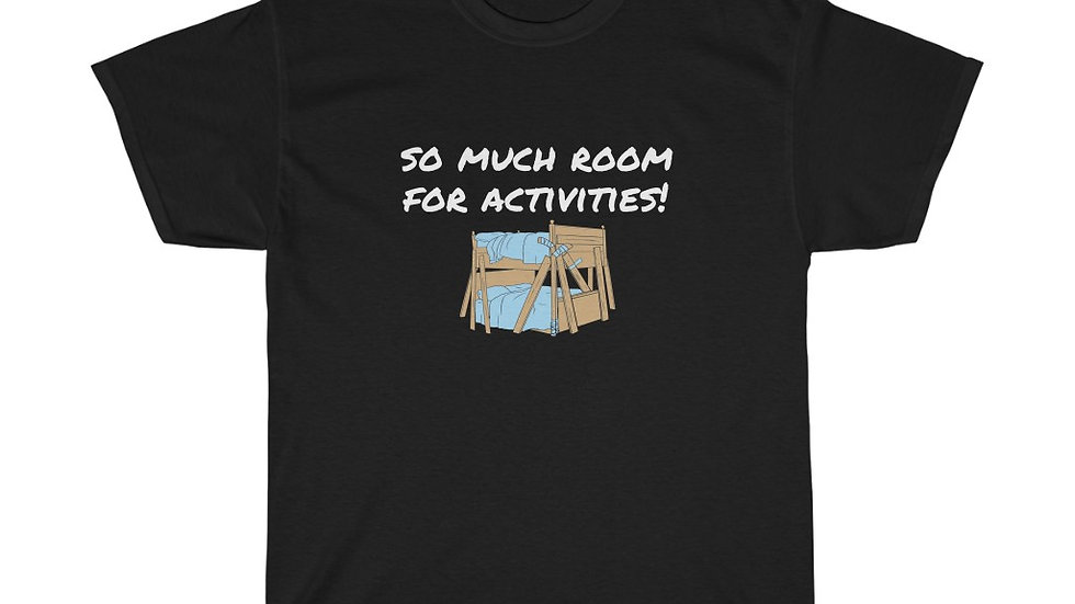 So much room for activities Unisex Heavy Cotton Tee