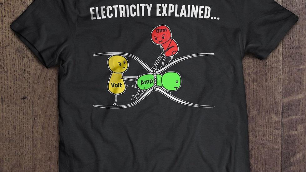 T Shirt  Electricity Explained - Ohm's Law Version