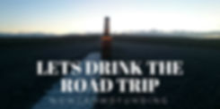 Lets Drink the Road Trip - CrowdFunding