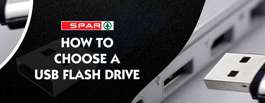 HOW TO CHOOSE FLASH DRIVE SPAR