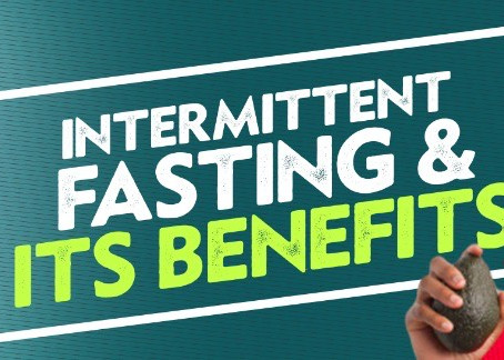 INTERMITTENT FASTING AND ITS BENEFITS
