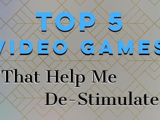 5 Video Games That Help Me De-Stimulate