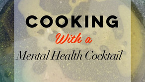 Cooking with a Mental Health Cocktail