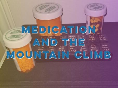 Medication and the Mountain Climb