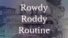 Rowdy Roddy Routine