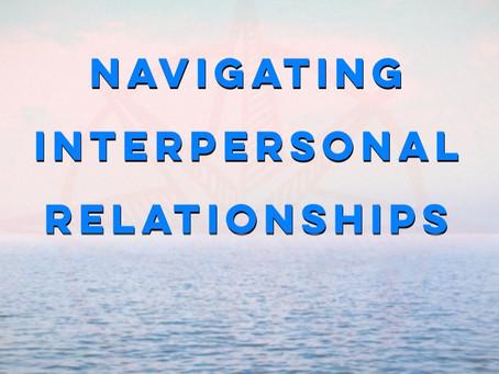 Navigating Interpersonal Relationships