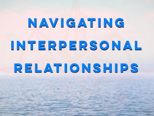 Navigating Interpersonal Relationships
