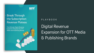 This New Playbook Shares How to Break Through OTT Revenue Plateau