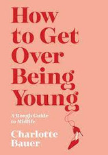 How to Get Over Being Young.jpg