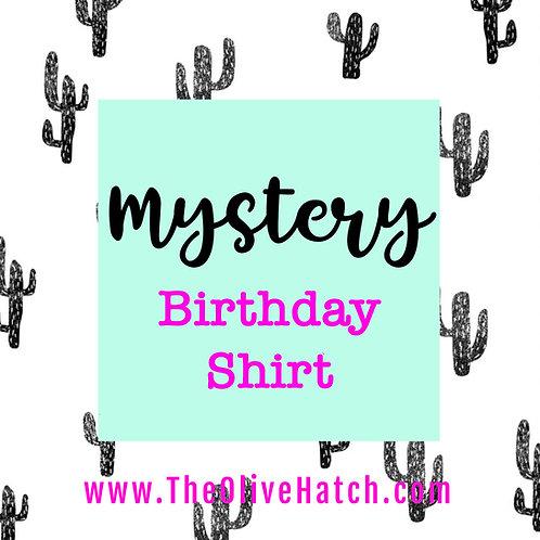 Mystery Birthday Shirt