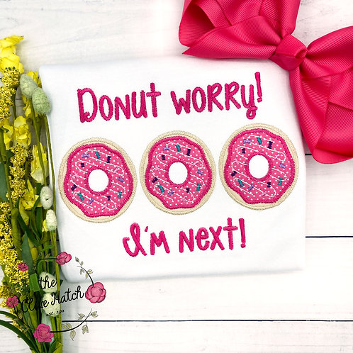 Donut Worry I'm Next! Adoption Applique Shirt