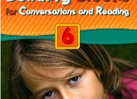 Building Blocks for Conversations and Reading 6