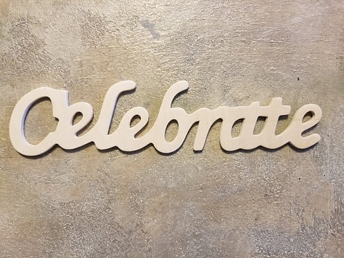 Celebrate - Wood Script - 12 X 2.75 Inches