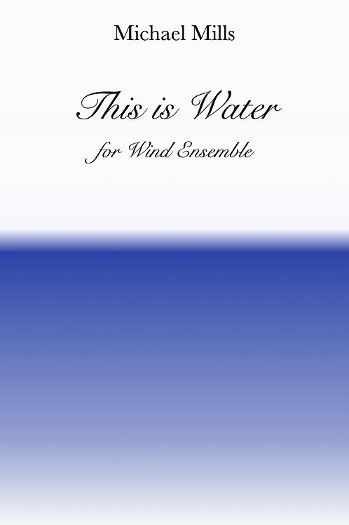 This is Water (Print) Wind Ensemble