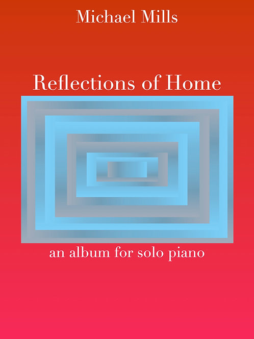 Reflections of Home (Print) Songbook for Solo Piano