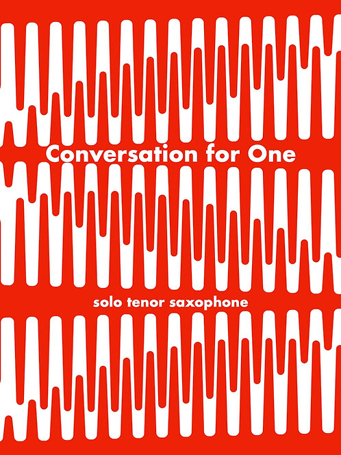 Conversation for One (PDF) - Tenor Saxophone Solo