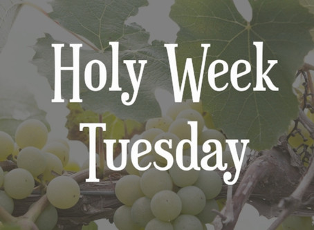Tuesday of Passion Week