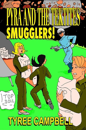 PYRA AND THE TEKTITES: SMUGGLERS! by Tyree Campbell