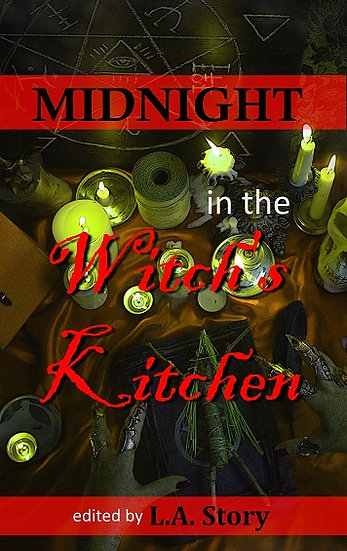 MIDNIGHT IN THE WITCH'S KITCHEN edited by L. A. Story