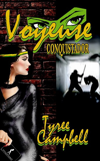 VOYUESE: CONQUISTADOR by Tyree Campbell