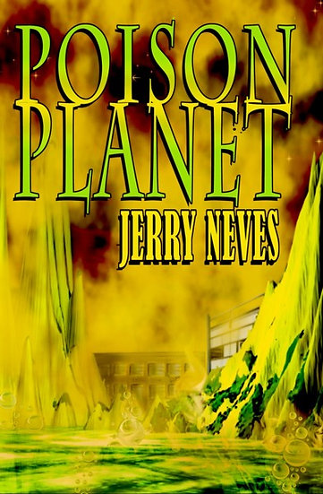 POISON PLANET by Jerry Neves