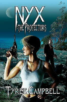 NYX: THE PROTECTORS by Tyree Campbell