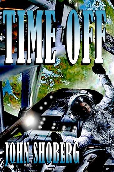 TIME OFF by John Shoberg