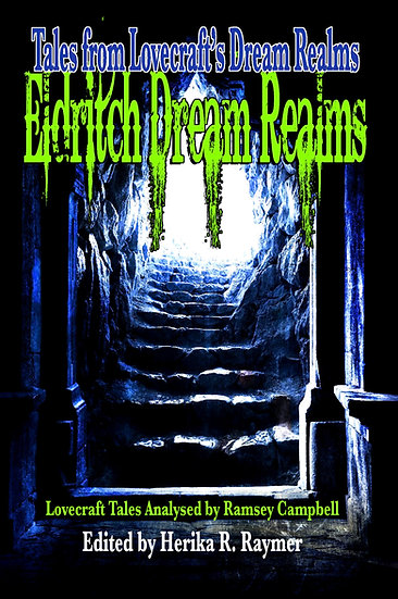ELDRITCH DREAM REALMS edited by Herika R Raymer