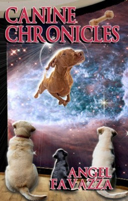CANINE CHRONICLES  by Angel Favazza
