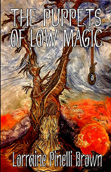 PUPPETS OF LOW MAGIC by Lorraine Pinelli Brown