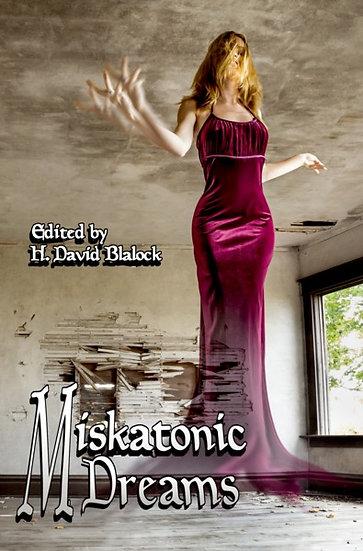 MISKATONIC DREAMS edited by H David Blalock