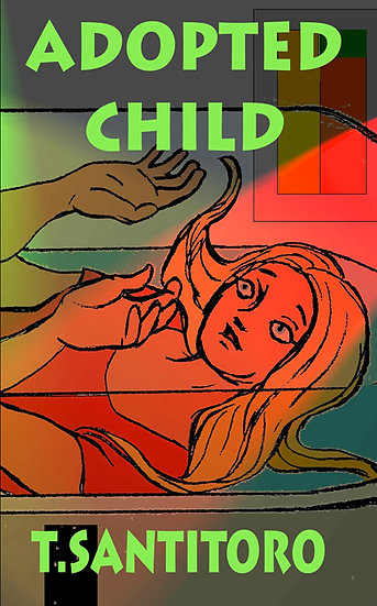 ADOPTED CHILD by t. santitoro