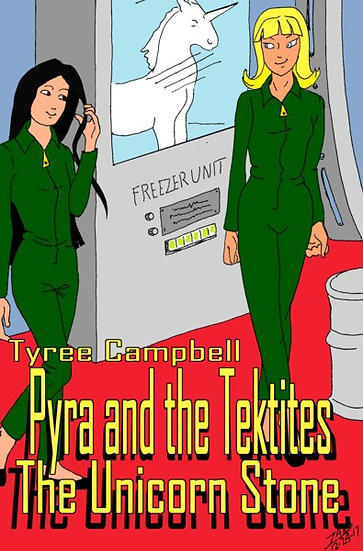 PYRA AND THE TEKTITES: THE UNICORN STONE by Tyree Campbell