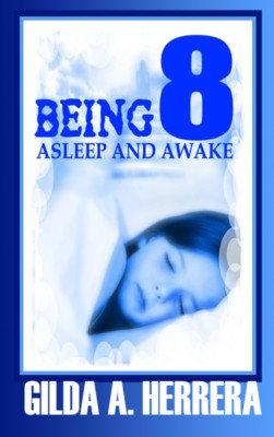 BEING 8: ASLEEP AND AWAKE by Gilda A. Herrera