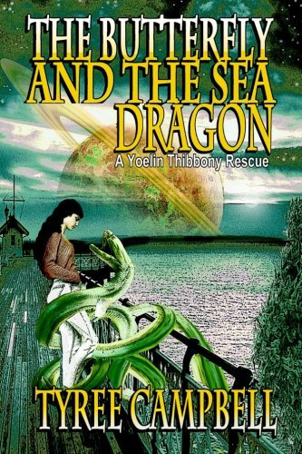 BUTTERFLY AND THE SEA DRAGON by Tyree Campbell